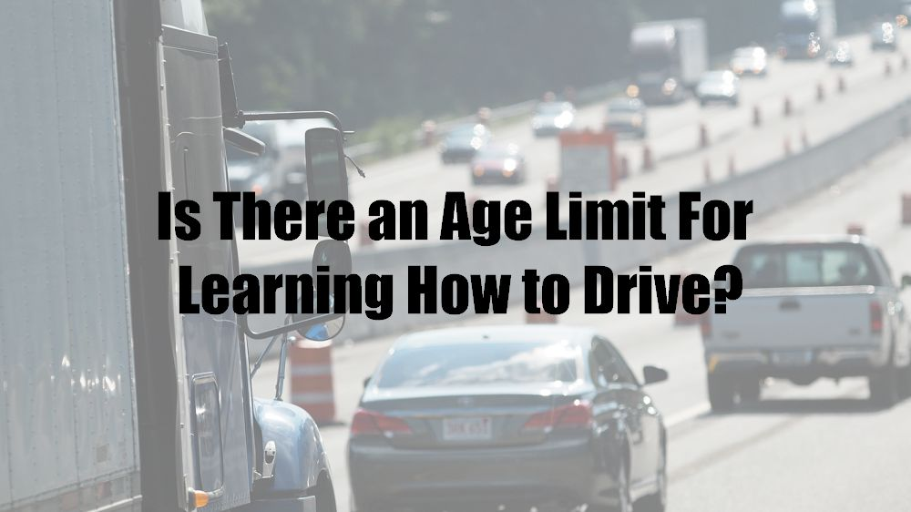 Is There an Age Limit For Learning How to Drive?